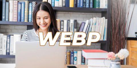 Ảnh webp là gì? Hướng dẫn chuyển đổi định dạng về webP